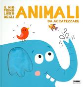 Copertina  Il mio primo libro degli animali da accarezzare