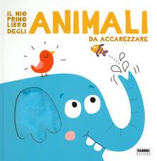 Ristorantezintonio.it Il mio primo libro degli animali da accarezzare. Ediz. a colori Image
