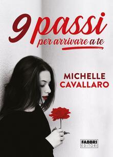 9 passi per arrivare a te - Michelle Cavallaro - copertina