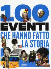 Copertina  100 eventi che hanno fatto la storia