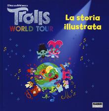 Recuperandoiltempo.it Trolls world tour. La storia illustrata. Ediz. a colori Image
