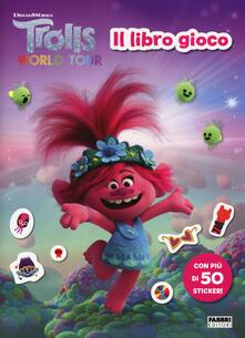 Fondazionesergioperlamusica.it Trolls world tour. Il libro gioco. Con adesivi. Ediz. a colori Image