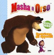 Voluntariadobaleares2014.es Scopriamo gli opposti! Masha e Orso. Ediz. a colori Image