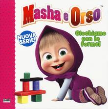 Osteriacasadimare.it Giochiamo con le forme! Masha e Orso. Ediz. a colori Image