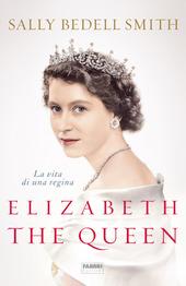 Copertina  Elizabeth the Queen : la vita di una regina