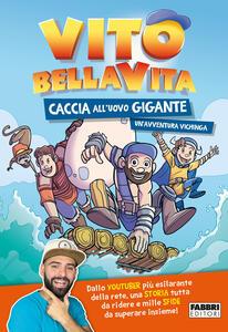 Libro Caccia all'uovo gigante. Un'avventura vichinga Vito Bellavita