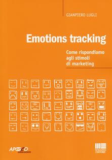 Emotion tracking. Come rispondiamo agli stimoli di marketing - Giampiero Lugli - copertina