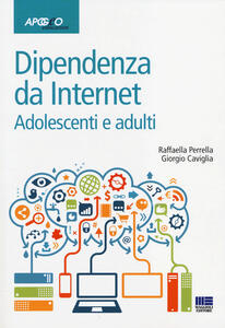 Dipendenze da internet. Adolescenti e adulti