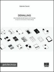 Demalling. Una risposta alla dismissione commerciale-A response to the demise of retail buildings