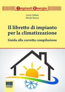 Filmarelalterita.it Il libretto per gli impianti termici. Guida alla tenuta e alla compilazione. Con CD-ROM Image