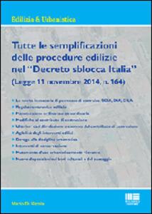 Tutte le semplificazionidelle procedure edilizie nel «Decreto sblocca Italia»