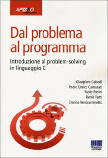 Librisulrazzismo.it Dal problema al programma. Introduzione al problem solving in linguaggio C Image