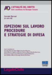 Ispezioni sul lavoro procedure e strategie di difesa.pdf