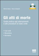 Gli atti di morte. Guida pratica agli adempimenti e alle procedure di stato civile. Con CD-ROM