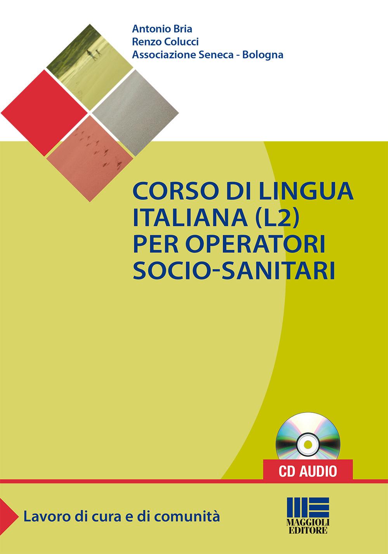Corso di lingua italiana (L2) per operatori socio-sanitari. Con CD Audio