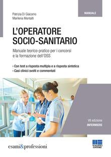 Premioquesti.it L' operatore socio-sanitario. Mannuale teorico pratico per i concorsi e la formazione professionale dell'OSS Image