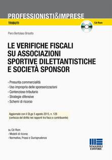 Le verifiche fiscali su associazioni sportive dilentantistiche e società sponsor. Con CD-ROM.pdf