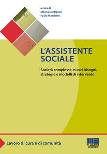 Collegiomercanzia.it L' assistente sociale. Società complesse, nuovi bisogni, strategie e modelli di intervento Image