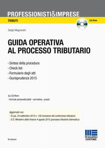 Guida operativa al processo tributario. Con CD-ROM