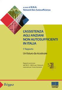 L' assistenza agli anziani non autosufficienti in Italia
