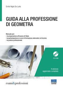 Guida alla professione di geometra. Con CD-ROM