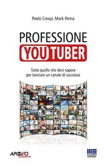 Professione youtuber - Paolo Crespi,Mark Perna - copertina