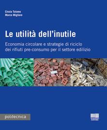 Secchiarapita.it Le utilità dell'inutile. Economia circolare e strategie di riciclo dei rifiuti-pre-consumo per il settore edilizio Image