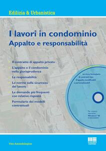 I lavori in condominio. Appalto e responsabilità. Con CD-ROM