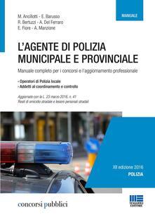 L' agente di polizia municipale e provinciale. Manuale completo per i concorsi e l'aggiornamento professionale
