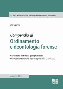 Capturtokyoedition.it Compendio di ordinamento e deontologia forense Image