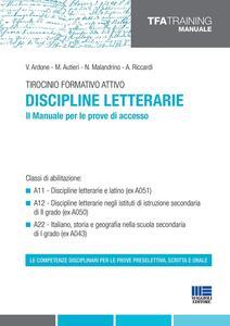 Tirocinio formativo attivo. Discipline letterarie. Il manuale per le prove di accesso