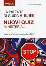 La patente di guida A, B, BE. Nuovi quiz ministeriali