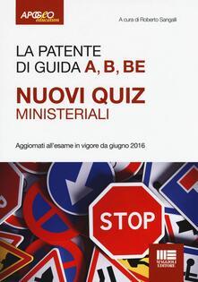 La patente di guida A, B, BE. Nuovi quiz ministeriali - copertina