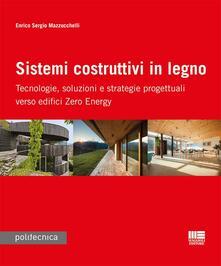 Sistemi costruttivi in legno. Tecnologie, soluzioni e strategie progettuali verso edifici zero energy.pdf