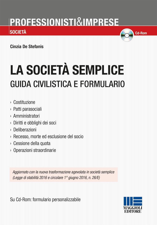 La società semplice. Guida civilistica e formulario. Con CD-ROM