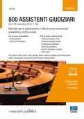 Libro 800 assistenti giudiziari. Manuale per la preparazione a tutte le prove concorsuali: preselettiva, scritta e orale . Con espansione online