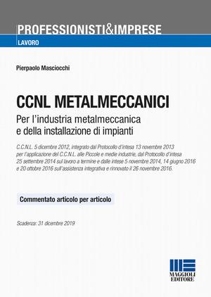 CCNL metalmeccanici. Testo commentato articolo per articolo