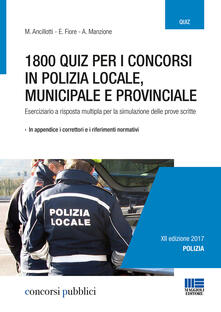 Listadelpopolo.it 1800 quiz per i concorsi in polizia locale, municipale e provinciale. Eserciziario a risposta multipla per la simulazione delle prove scritte Image
