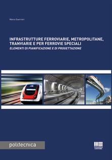 Listadelpopolo.it Infrastrutture ferroviarie, metropolitane, tranviarie e per ferrovie speciali. Elementi di pianificazione e di progettazione Image
