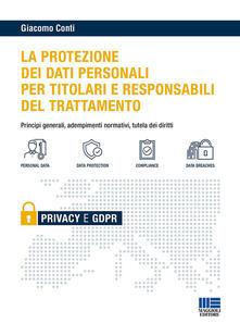 Daddyswing.es Il GDPR per i titolari e i responsabili del trattamento. Principi generali, adempimenti normativi e tutela dei diritti Image
