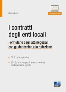 I contratti degli enti locali. Formulario degli atti negoziali con guida tecnica alla redazione.pdf