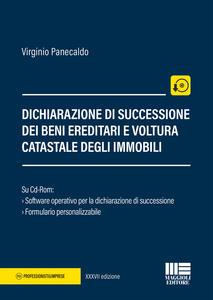 Dichiarazione di successione dei beni ereditari e voltura catastale degli immobili. Con CD-ROM