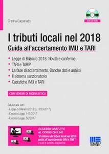 I tributi locali nel 2018. Guida all'accertamento IMU e TARI. Con CD-ROM. Con Contenuto digitale per accesso on line