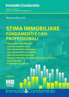 Stima immobiliare. Fondamenti e casi professionali - Massimo Moncelli - copertina