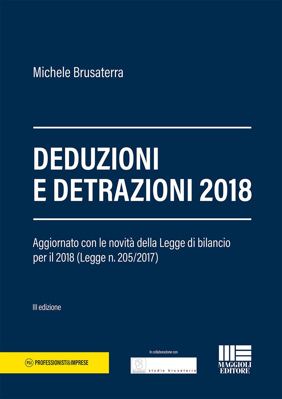 Image of Deduzioni e detrazioni 2018. Aggiornato con le novità delle Legge di bilancio per il 2018 (Legge n. 205/2017)