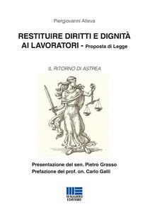 Restituire diritti e dignità ai lavoratori. Proposta di legge