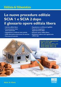 Le nuove procedure edilizie SCIA 1 e SCIA 2 dopo il glossario opere edilizia libera