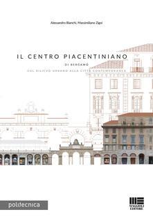 Criticalwinenotav.it Il Centro Piacentiniano di Bergamo. Dal rilievo urbano alla città contemporanea Image