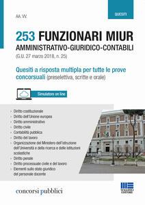 Libro 253 funzionari amministrativo-giuridico-contabili MIUR (G.U. 27 marzo 2018, n. 25). Quesiti a risposta multipla per tutte le prove concorsuali (preselettiva, scritte e orale)