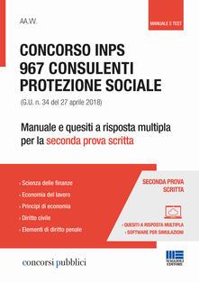 Concorso INPS. 967 consulenti protezione sociale (G.U. n. 34 del 27 aprile 2018). Manuale e quesiti a risposta multipla per la seconda prova scritta.pdf
